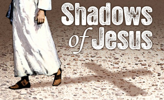 Shadows of Jesus