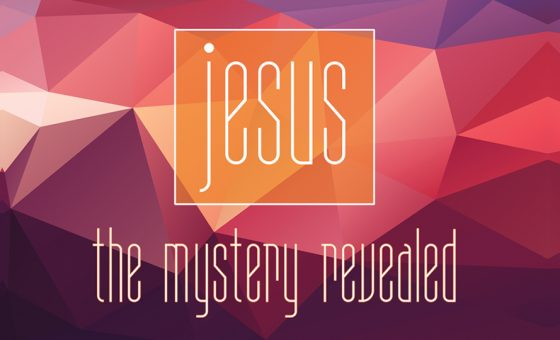 Jesus: The Mystery Revealed