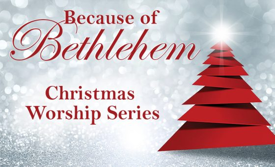 Because of Bethlehem