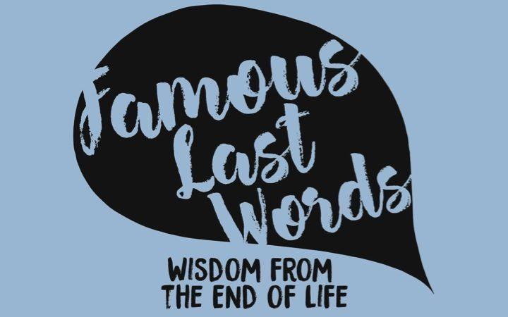 e80de7a1af1 Famous Last Words