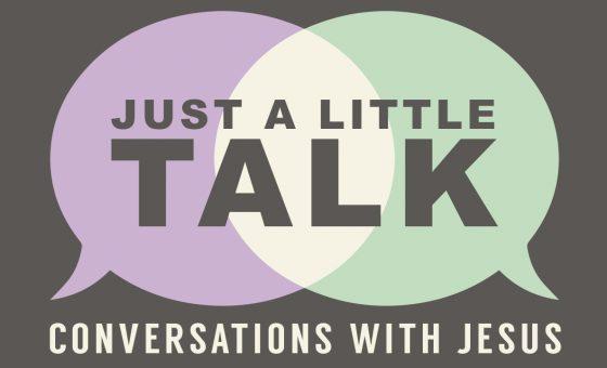Just a Little Talk