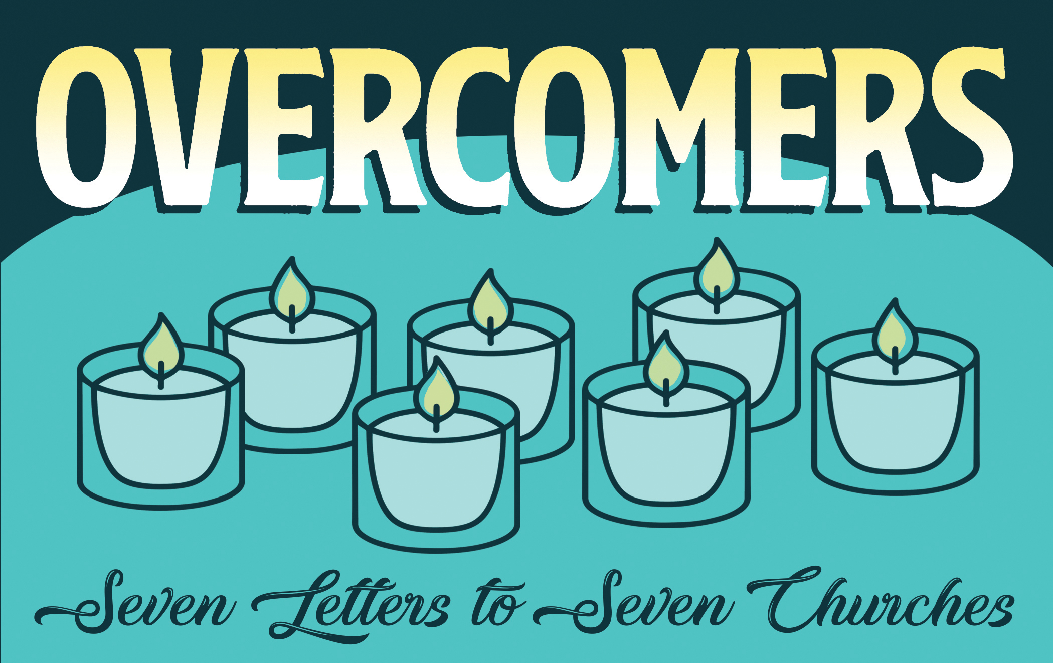 Overcomers: 7 Letters to 7 Churches