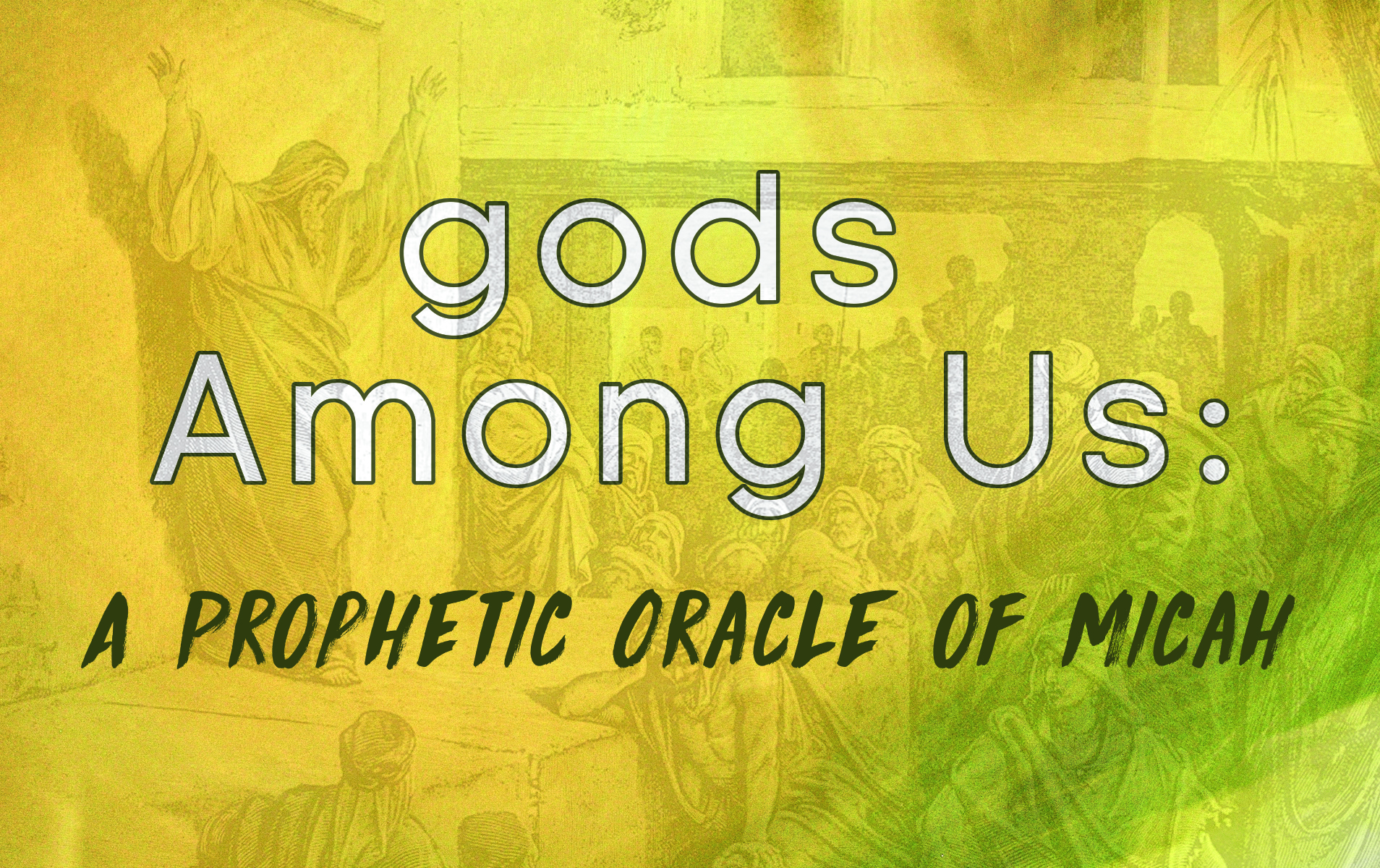gods Among Us: A Prophetic Oracle of Micah